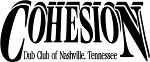 Cohesion Dub Club of Nashville Tennessee